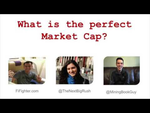 What's The Perfect Market Cap For Mining Companies (Exploration)