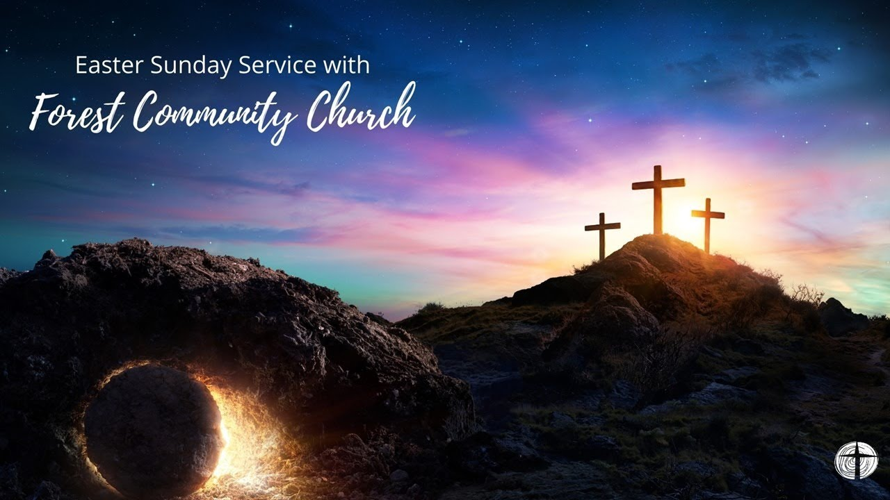 Forest Community Church LIVE Easter Service 4th April 2021