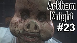 "Batman Arkham Knight: Playthrough ep. 23 ""WTF is That?"""