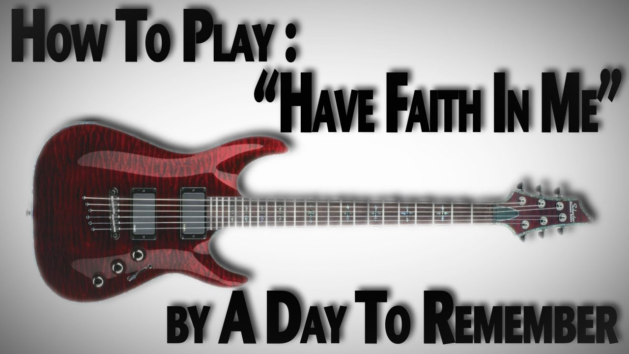 "How To Play ""Have Faith In Me"" by A Day To Remember - YouTube A Day To Remember Have Faith In Me Quotes"