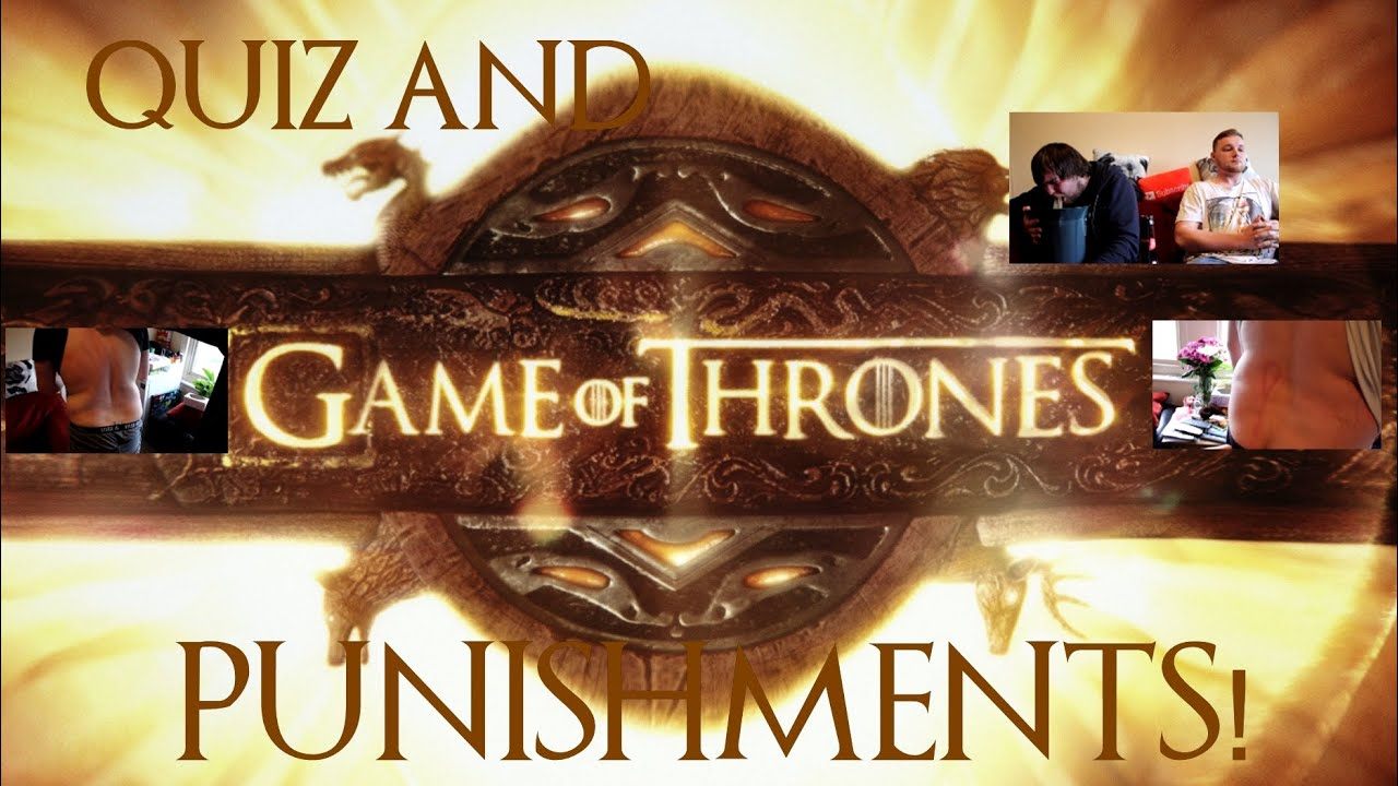 GAME OF THRONES QUIZ AND PUNISHMENTS! (HARDEST QUIZ) *VOMIT ALERT