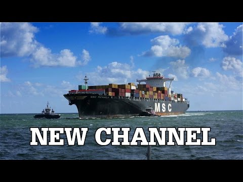 New Channel for Large Vessels | BIG SHIPS!