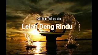 Mitha Talahatu - Lelah Deng Rindu (Lirik)