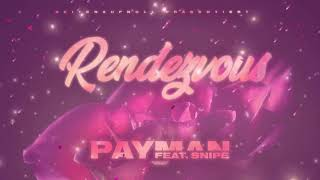PAYMAN FEAT SNIPE - RENDEZVOUS ( OFFICAL AUDIO )