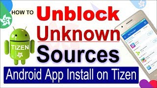 Download lagu How to Install Android Apps on Tizen Z2, Z1, Z3 Device 2018 | Unblock Unknown Sources