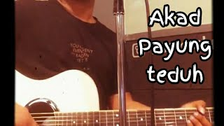 Akad_Payung teduh (Cover by Ebhyt)