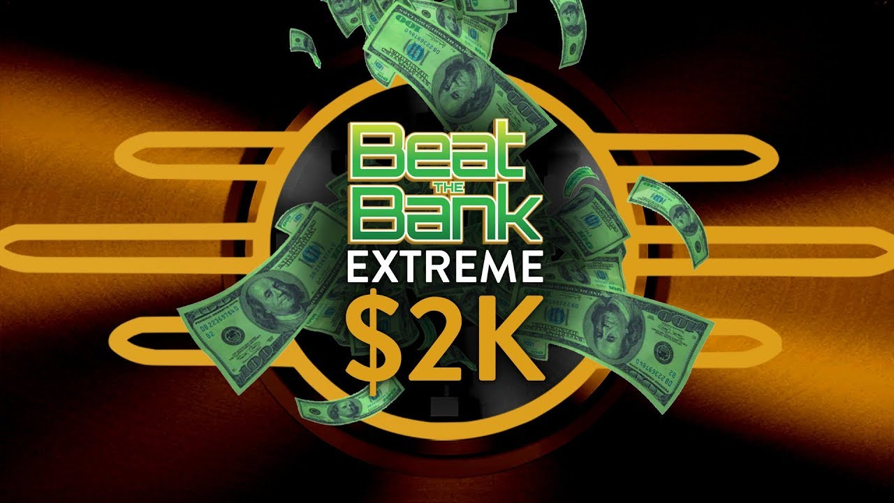Beat the Bank: EXTREME $2,000 Winner!
