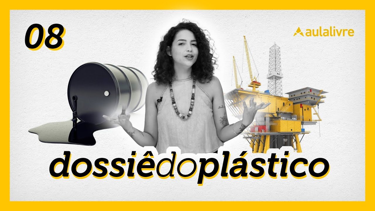 Dossiê do Plástico   Ep. 8    Petróleo: a matéria prima