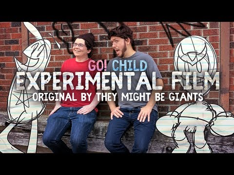 Go! Child - Experimental Film (They Might Be Giants Cover)