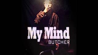 [Mixtape My Mind]My Mind - Butcher