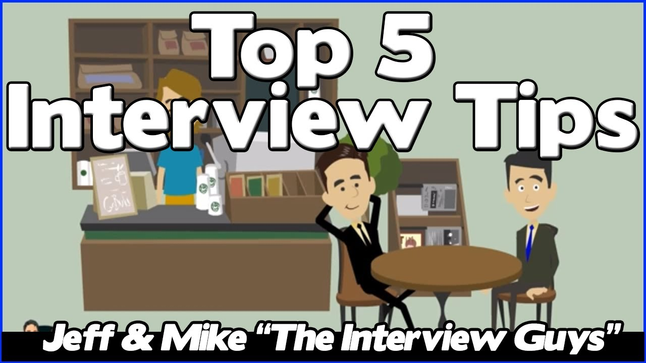 interview tips the top 5 job interview tips you need to pay attention to youtube - The Best Job Interview Tips You Can Get