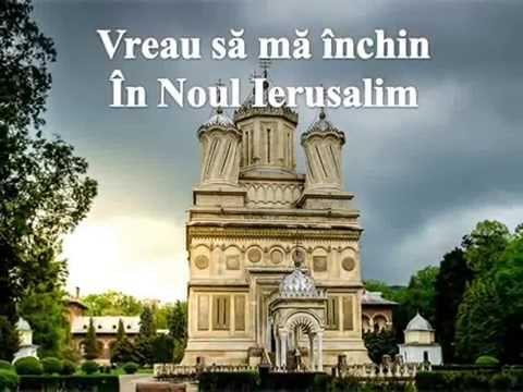 Vreau sa ma inchin in Noul Ierusalim