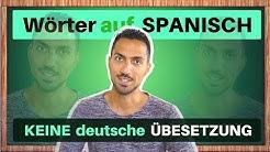 10 Spanische Wörter ohne Übersetzung auf Deutsch