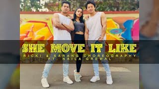 She Move It Like | Badshah | Ricki & Sarang Choreography | ft. Naila Grewal