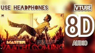 Vaathi Coming (8D AUDIO) - VTube | Master | Anirudh Ravichander | Gana Balachandar | Vijay | Use 🎧