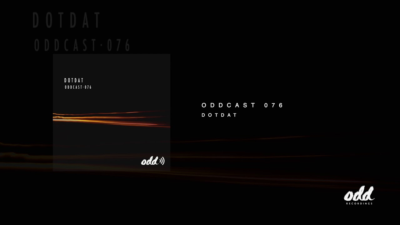 Oddcast 076 Dotdat - YouTube