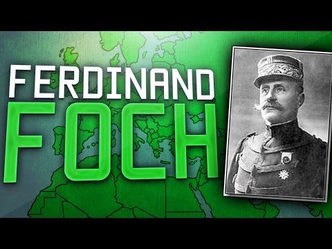 Marshal Ferdinand Foch | WW1 History!