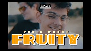 TOK x WANNA - FRUITY (prod. by Tok)