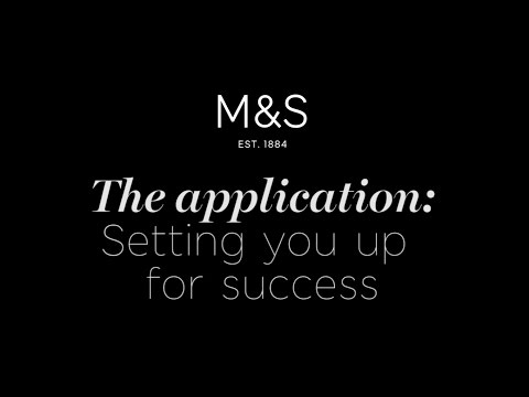 The M&S application: setting you up for success