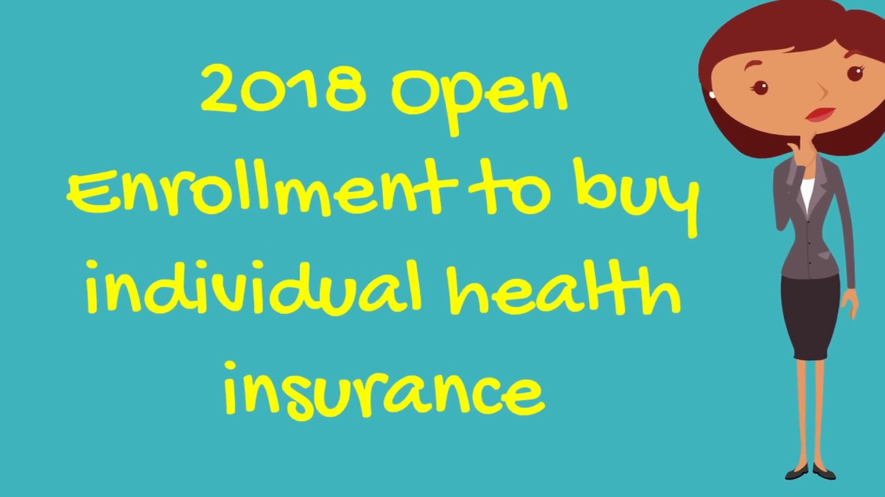 Individual Health Insurance >> When Is The Open Enrollment For Individual Health Insurance