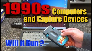 Will it Run?  20+ year old Computer and Snappy Video Capture Device