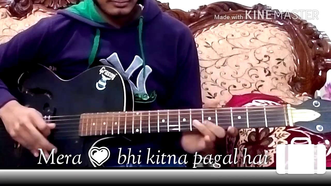 Mera Dil Bhi Kitna Pagal Hai Guitar Tabs Youtube
