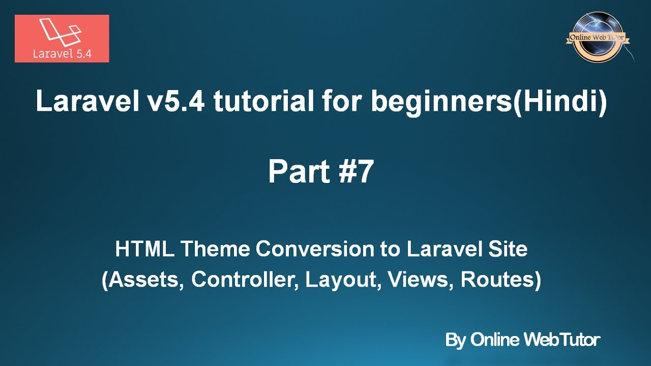Laravel v5 4 Tutorial for beginners in hindi (Part#7) HTML Theme Conversion  to Laravel Site
