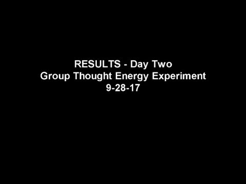 9-28-17 RESULTS - Group Thought Energy Experiment Day Two