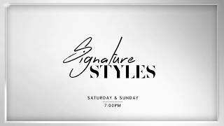 Signature Styles, Sat-Sun, 7 PM.