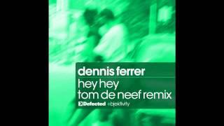 Dennis Ferrer - Hey Hey (Tom de Neef Remix)