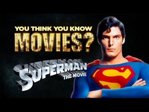 Superman (1978) - You Think You Know Movies?