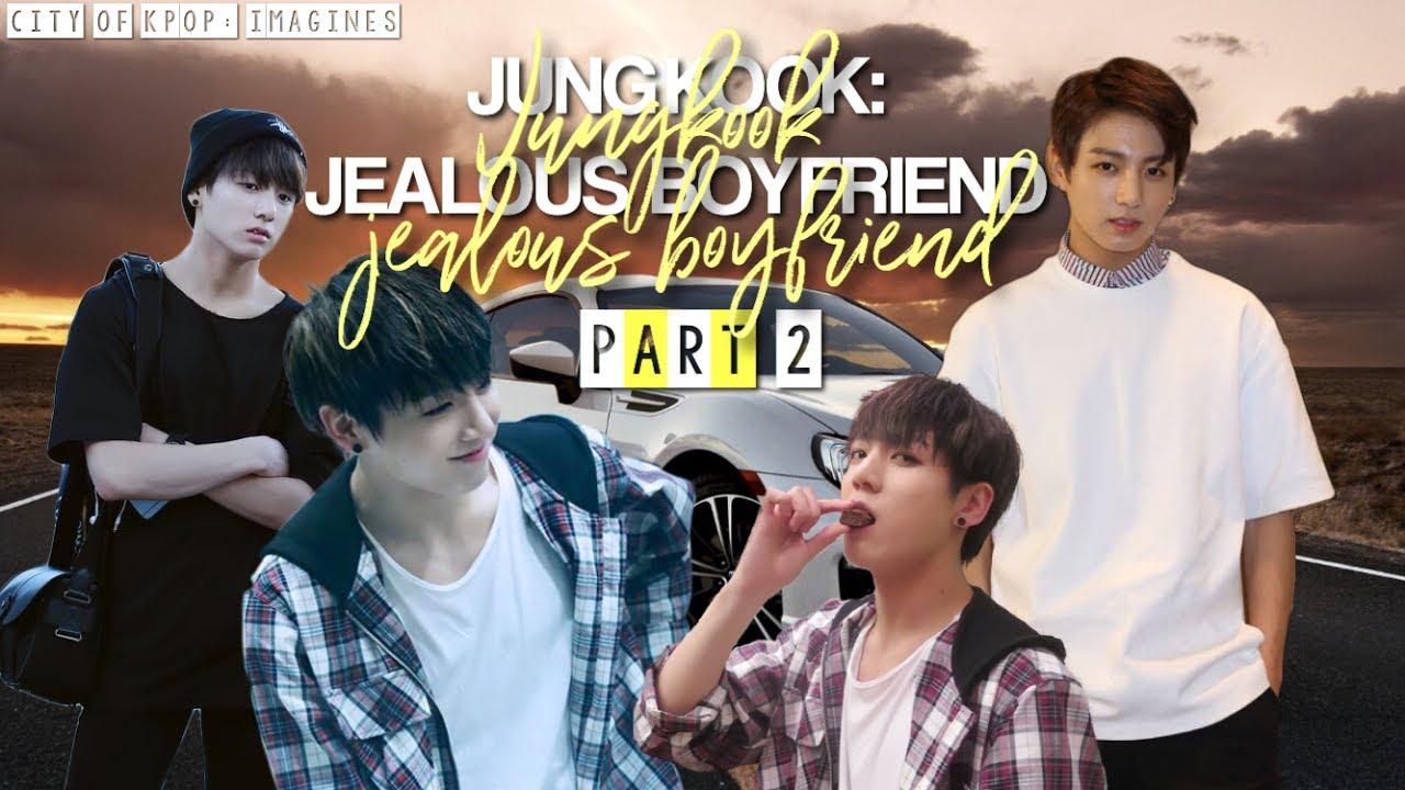 Bts Jungkook: Jealous Boyfriend Pt  2