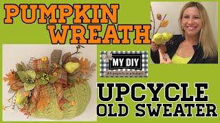Dollar Tree Pumpkin Wreath |  Pumpkin Wreath Form | UPCYCLE old sweater!