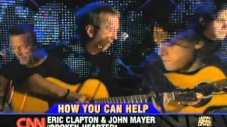 Eric Clapton & John Mayer   Broken Hearted CNN Hurricane Relief, 2005 09 03