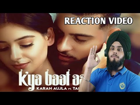 Kya Baat Aa : Karan Aujla ( REACTION Video) Desi Crew | Latest Punjabi Songs