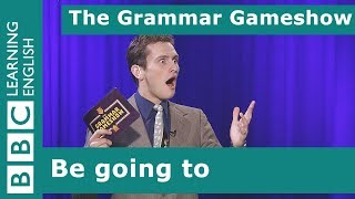 Be Going To: The Grammar Gameshow Episode 6