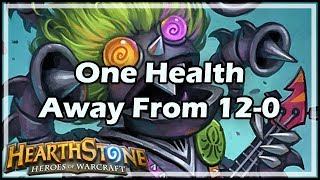 [Hearthstone] One Health Away From 12-0