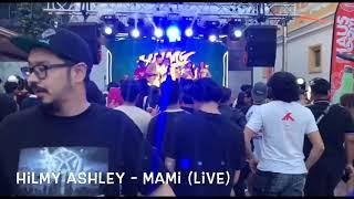 HILMY ASHLEY - MAMI (LIVE)