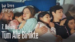Tüm aile birlikte - Bir Litre Gözyaşı 7. Bölüm