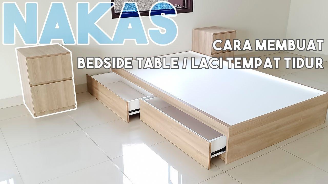 Membuat Meja Samping Tempat Tidur Atau Nakas Youtube Cara membuat tempat tidur laci