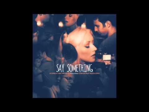 Say Something (A Great Big World ft Christina Aguilera) - Audio