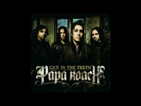 Papa Roach - Kick In The Teeth (Lyrics)