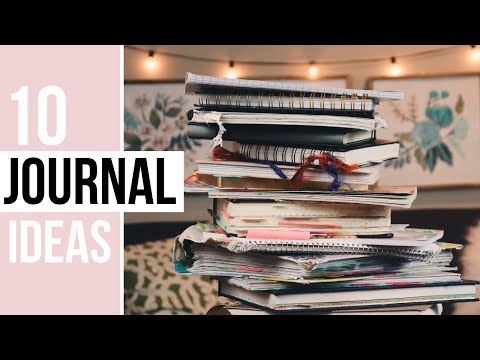 10 JOURNAL IDEAS (for those who don't know what to journal about)