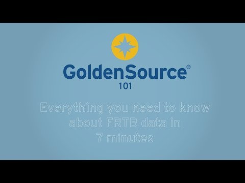 GoldenSource 101: Everything you need to know about FRTB data in 7 minutes