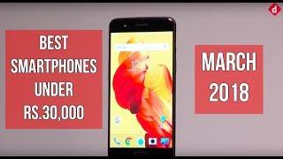 Best Phones Under Rs.30,000 (March 2018)   Digit.in