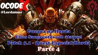 codeX - World of Warcraft: Elfos Sangrentos sob Ataque - Guerra na Horda (4 Parte)