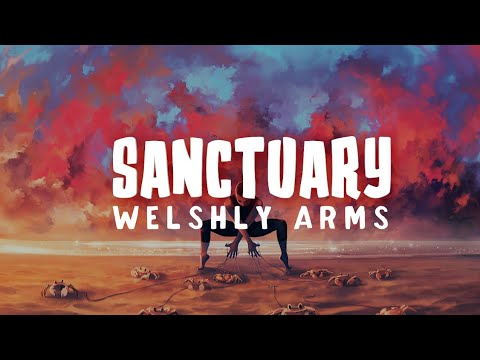 Welshly Arms - Sanctuary (Lyrics)