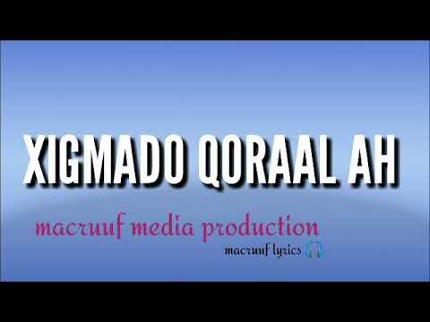 XIGMADO QORAAL AH BY MACRUUF MEDIA PRODUCTION
