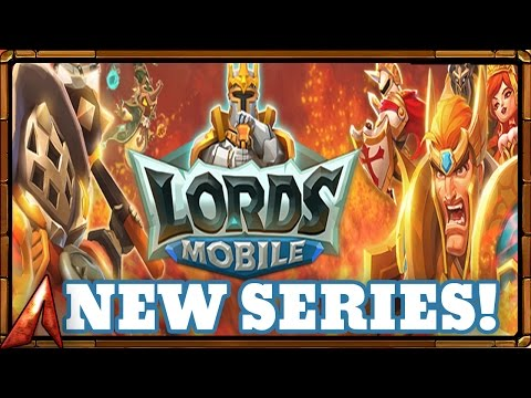 Lords Mobile: New Series! Starting Tips!