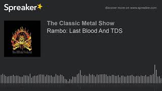Rambo: Last Blood And TDS